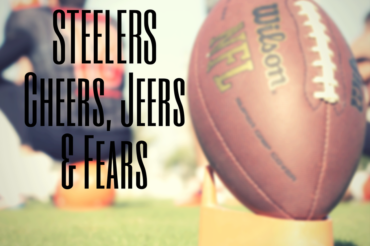 steelers cheers jeers fears