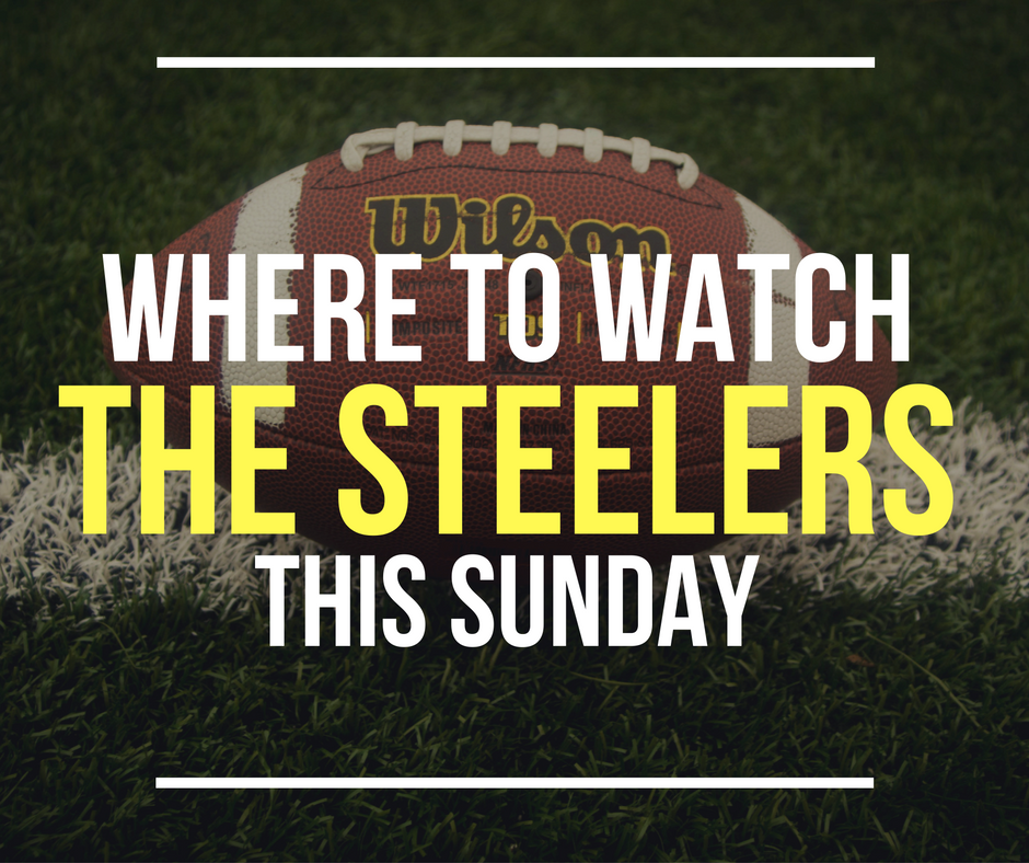 best service 466b0 37087 Where to Watch Steelers Games during Blackouts [Weeks 1, 2 ...